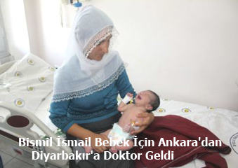 Bismil İsmail Bebek İçin Ankara'dan Diyarbakır'a Doktor Geldi