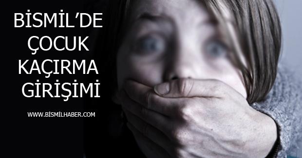 Bismil'de Çocuk kaçırma girişimi