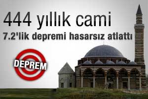 444 yıllık cami 7.2'lik depremi hasarsız atlattı