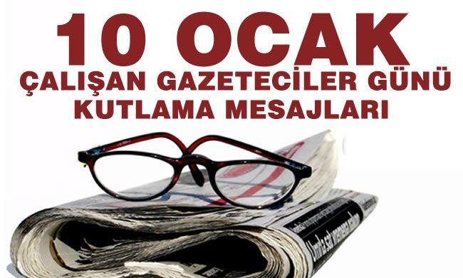 Çelebi'den 10 Ocak Dünya Çalışan Gazeteciler Günü Mesajı