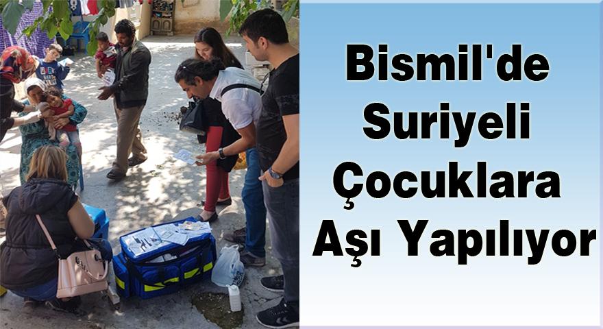 Bismil'de Suriyeli Çocuklara Aşı Yapılıyor