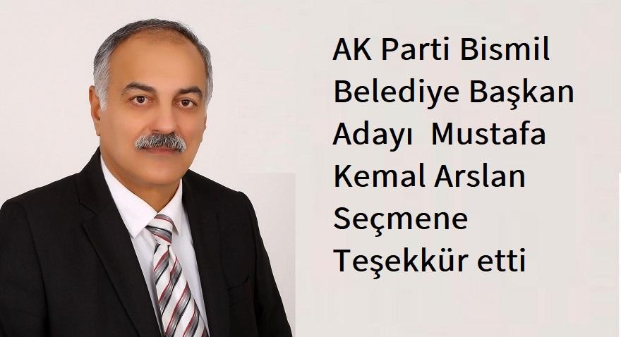 Ak Parti Bismil Belediye Başkan Adayı  Mustafa Kemal Arslan seçmene teşekkür etti