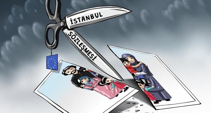 """""""İstanbul sözleşmesinde yer alan kavramlar insanın varoluşuna saldırıdır"""""""