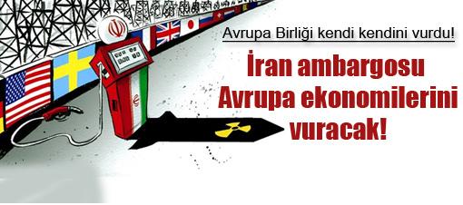 İran bu ambargoyu çok sevecek!