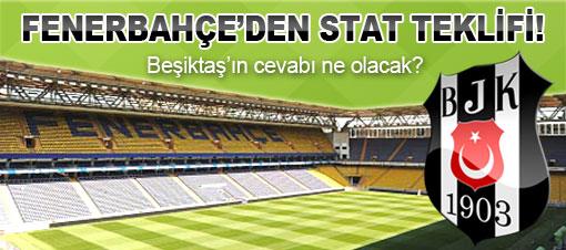 Fenerbahçe'den Beşiktaş'a stat teklifi