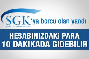 SGK'ya borcu olanlar yandı