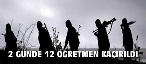 2 günde 12 öğretmen kaçırıldı