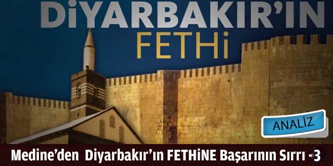 Medine'den Diyarbakır'ın FETHİNE Başarının Sırrı -