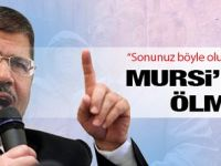 MURSİ'LER ÖLMEZ!