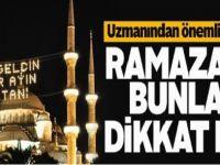 Ramazanda Uykunuza Dikkat