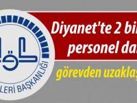 Diyanet'te 2 bin 560 personel daha görevden uzaklaştırıldı