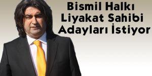 Bismil Halkı  Liyakat Sahibi Adayları İstiyor