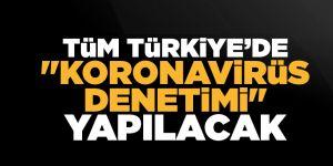 Bugün tüm Türkiye'de Coronavirus tedbirleri denetimi yapılacak