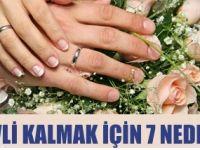 Evli kalmak için 7 neden
