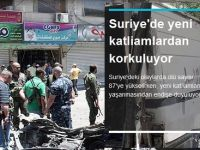 Suriye'de yeni katliamlardan korkuluyor